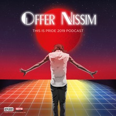 Offer Nissim - This Is Pride 2019 Podcast
