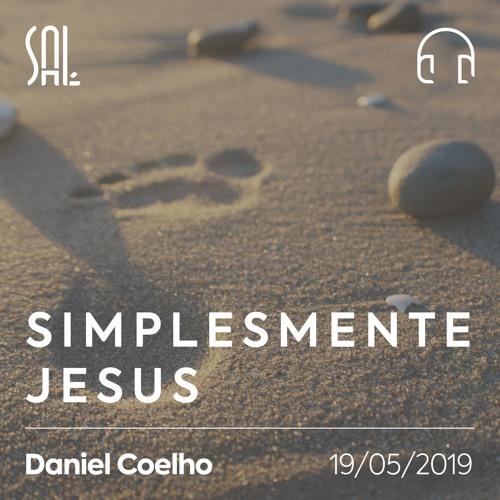 Simplesmente Jesus - Daniel Coelho - 19/05/2019
