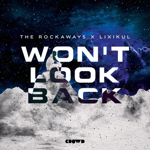 The Rockaways X LIXIKUL - Won't Look Back