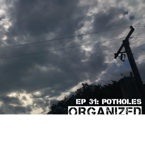 Ep31 - Potholes