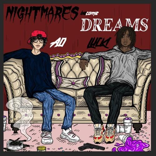 AD x Lucki - Nightmares become Dreams