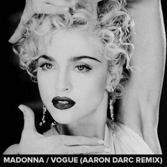 MADONNA / VOGUE (AARON DARC REMIX)