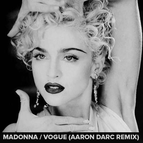 MADONNA / VOGUE (AARON DARC REMIX)