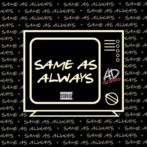 AD the Artist- Same As Always (Produced by AD the Artist)