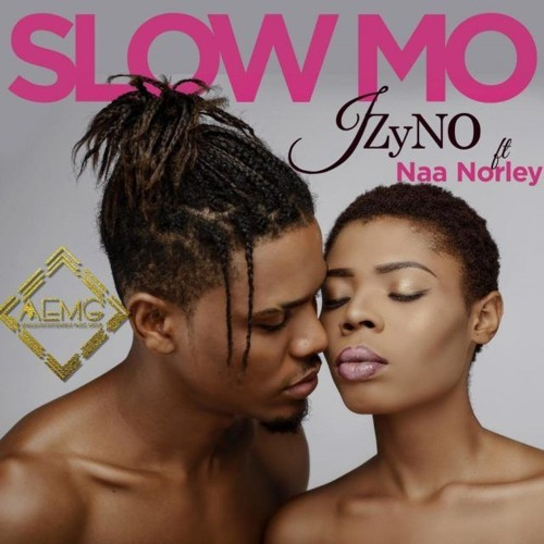 JZyNo - Slow Mo (Feat. Naa Norley)