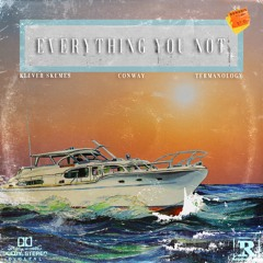 EVERYTHING YOU NOT - feat. Conway & Termanology