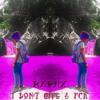 RAPHX - I DON T GIVE A FCK