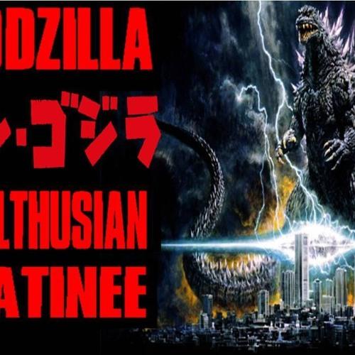 'GODZILLA – MALTHUSIAN MATINEE' - June 14, 2019
