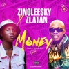 Zinoleesky ft Zlatan Ibile  Money  mp3AFRIQcom
