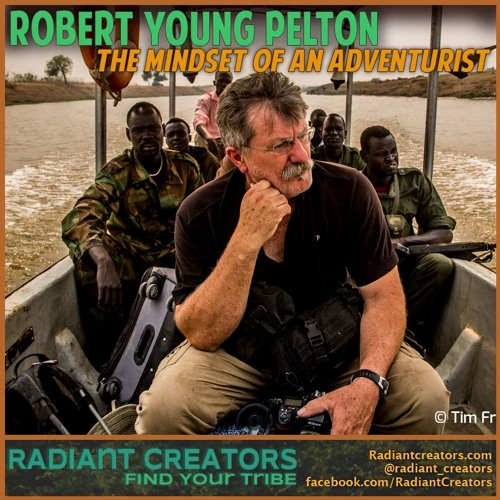 Robert Young Pelton - Adventurist Mindset