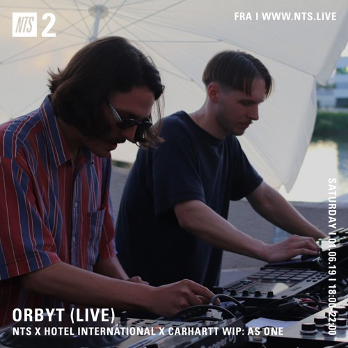 ORBYT (live) / NTS x Hotel International x Carhartt WIP: AS ONE / 01.06.19