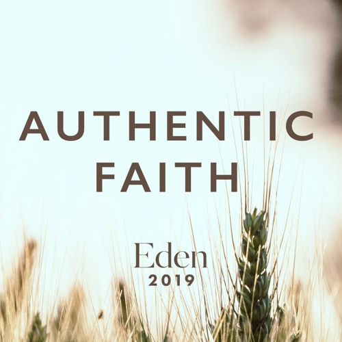 Eden 2019 - Authentic Faith - An Interview With The Guest Speaker Jaime Barkwell - 15th June 2019