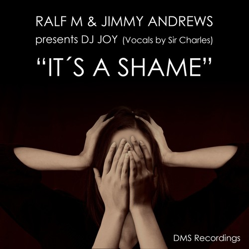 Ralf M & Jimmy Andrews Pres DJ Joy - Its A Shame