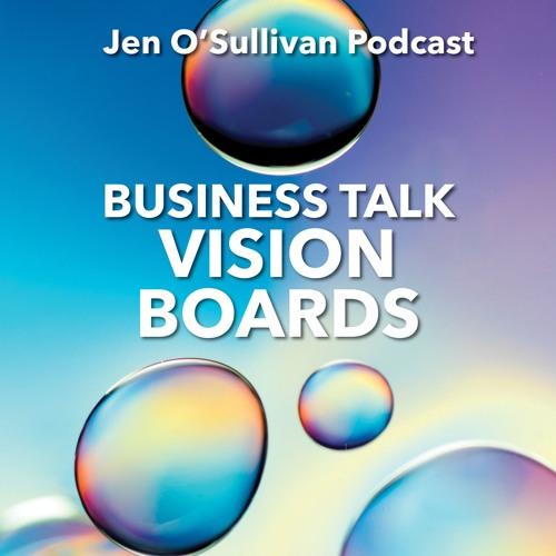A Better Version of Vision Boards By Jen OSullivan
