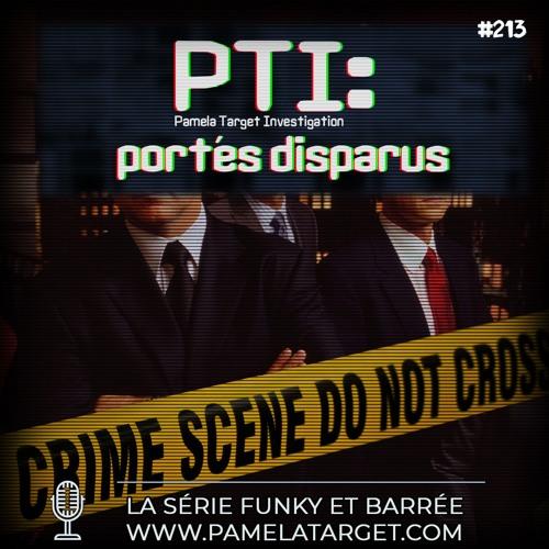 PTS02E13 PTI Portés Disparus