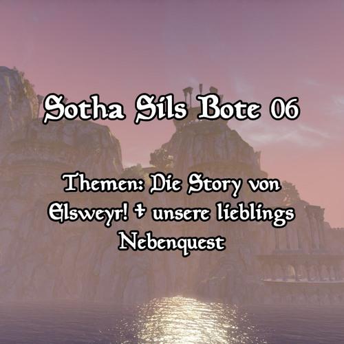 Sotha Sils Bote 06: Die Story von Elseweyr! + unsere Lieblingsnebenquest