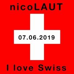 nicoLAUT in the mix - I love Swiss - 07.06.2019 (only vinyl =P)