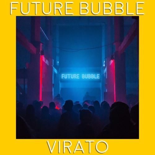 Virato - Future Bubble