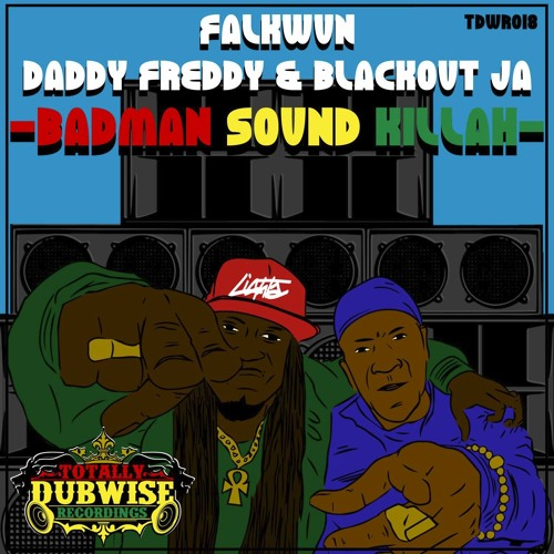 Fakwun,Daddy Freddy & Blackout JA-Badman Sound Killah-(TDWR018)