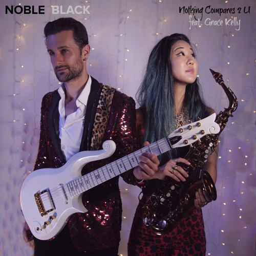 Nothing Compares 2 U - NOBLE BLACK - feat. Grace Kelly