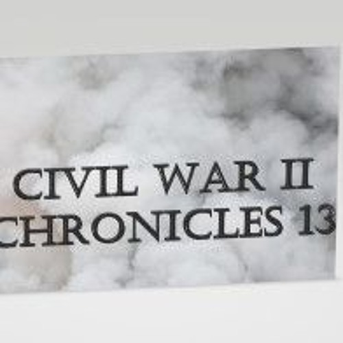 Civil War II Chronicles 13
