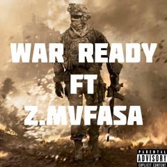 War Ready Ft. Z.mvfasa (Prod.  D Kelly and Khroam)