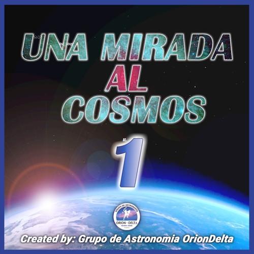 Una Mirada al Cosmos - Episodio 1
