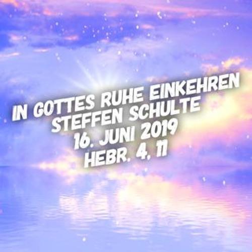 In Gottes Ruhe einkehren - Steffen Schulte - 20190616