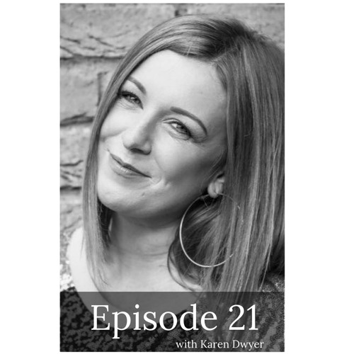 E21. Overcoming Adversity, Autoimmunity & the Power of Gratitude with Karen Dwyer