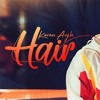 *NEW SONG* Hair By: Karan Aujla