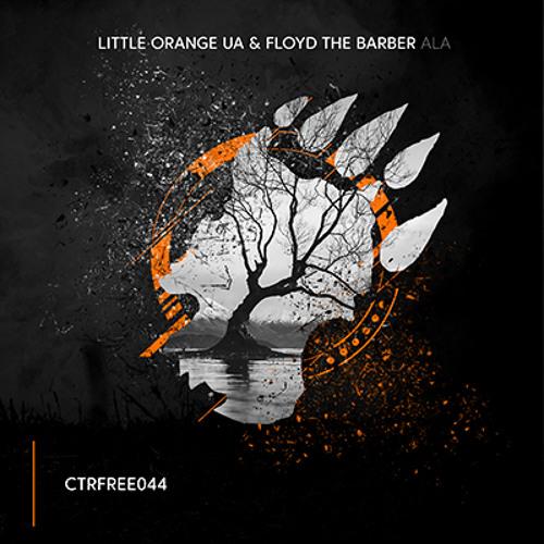 Little Orange UA & Floyd the Barber - ALA [CTRFREE044 16.06.2019]