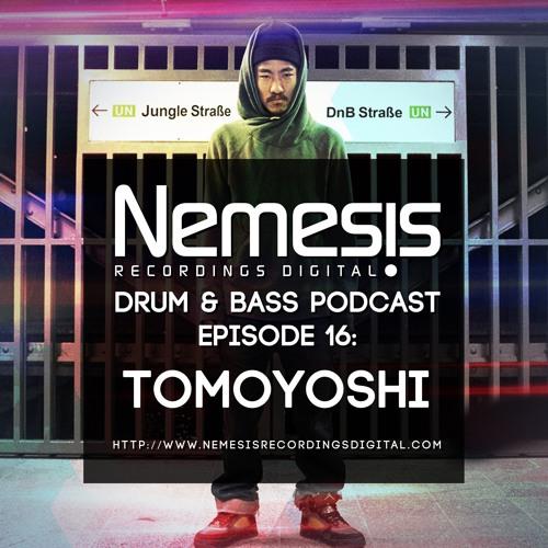 Tomoyoshi Nemesis D&B Podcast Episode #16