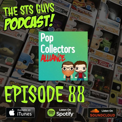 The STS Guys - Episode 88: Pop Collector's Alliance