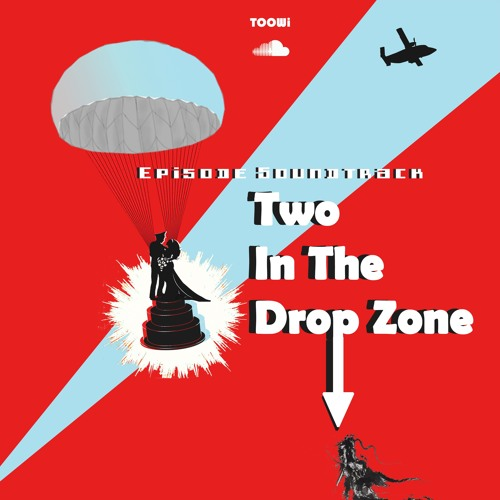 Two In The Drop Zone