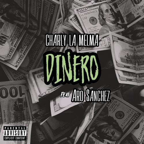 Charly La Melma - Dinero (Feat Aro Sanchez)