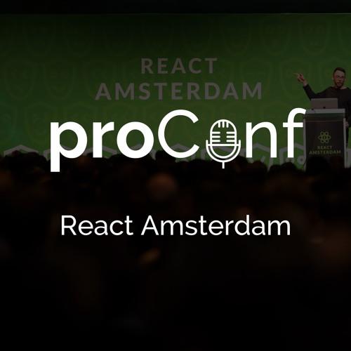 proConf #16 React Amsterdam 2019 | Куда движется React | Почему тормозит React Native |