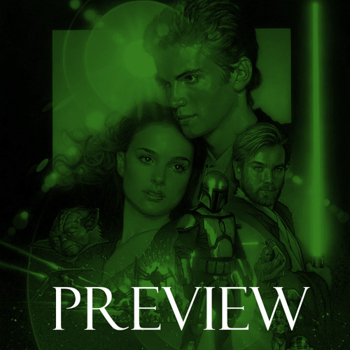 Preview: 172 - Star Wars - Episode II: Attack of the Clones w/ Bugmane
