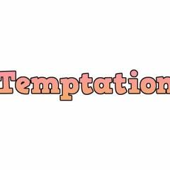 Temptation (Uriah) June 16th 2019