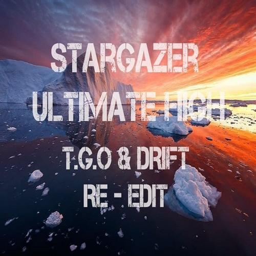 Stargazer - Ultimate High - T.G.O & DRIFT - RE-EDIT