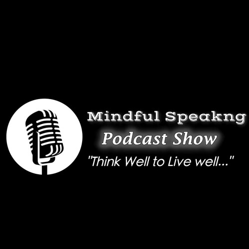 Mindful Speaking Podcast Ep. 11