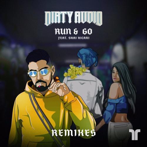 Dirty Audio - Run & Go (Remixes) 2019 [EP]