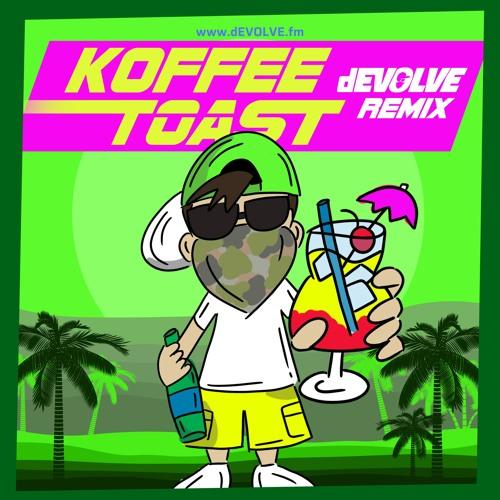 Koffee - Toast (dEVOLVE Remix)