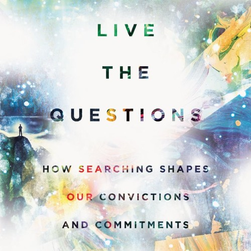 053: Live the Questions (with Dr. Jeff Keuss)