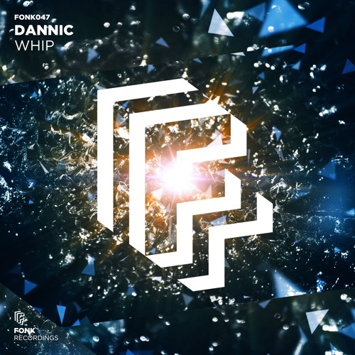 Dannic - Whip [OUT NOW]