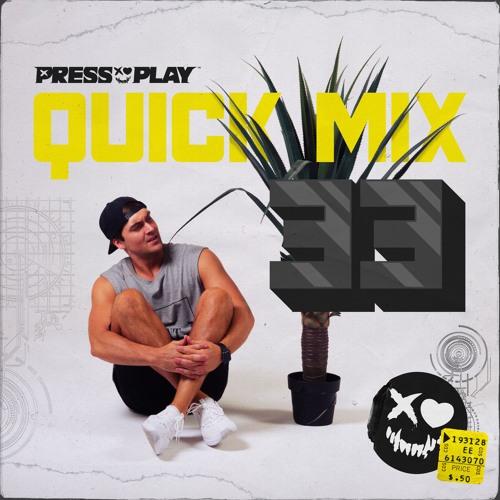 PRESS PLAY // QUICK MIX // VOLUME 33 by Press Play (mixes