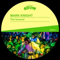 ERM159_MARK KNIGHT - THE GENERAL (Available June 21st, 2019)
