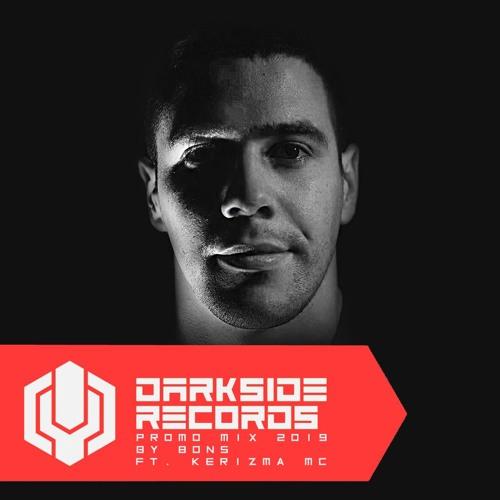 BONS - DarkSide Records Promo Mix 2019 Ft. Kerizma MC
