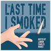 The Last Time I Smoked - Guest: Mitchell Lamar