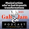 Gab And Jam Episode 63 Musical Artists Who've Had Dramatic Transformations