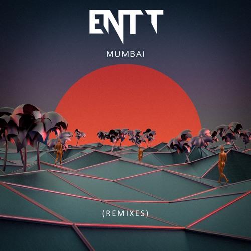ENTT - Mumbai (Replxy Remix)